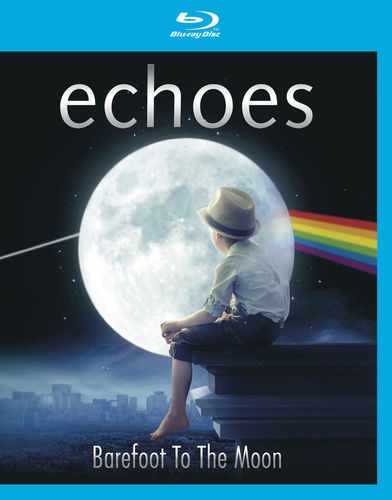 Echoes 'Barefoot To The Moon' - BluRay